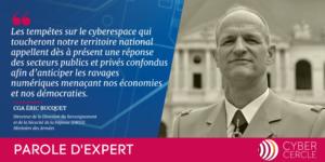 GCA Eric BUCQUET DRSD - Parole d'Expert CyberCercle